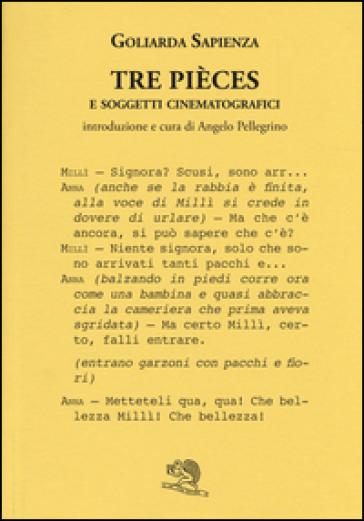 Tre pièces e soggetti cinematografici - Goliarda Sapienza |