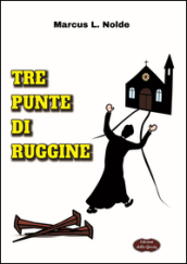 Tre punte di ruggine