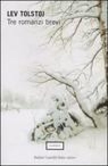 Tre romanzi brevi: Sonata a Kreutzer-La morte di Ivan Il'ic-Chadzi-Murat - Lev Nikolaevic Tolstoj   Kritjur.org