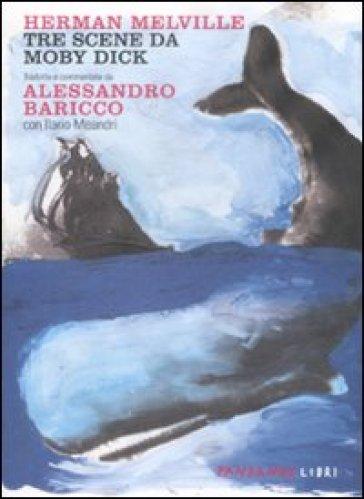 Tre scene da Moby Dick tradotte e commentate da Alessandro Baricco. Testo inglese a fronte - Herman Melville pdf epub