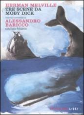 Tre scene da Moby Dick tradotte e commentate da Alessandro Baricco. Testo inglese a fronte