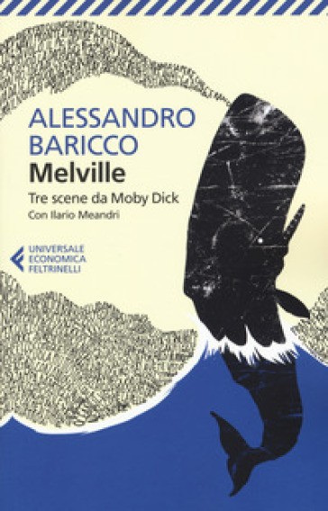 Tre scene da Moby Dick. Testo inglese a fronte - Herman Melville |
