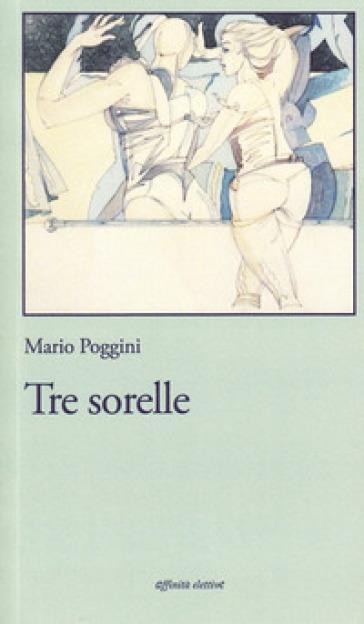Tre sorelle - Mario Poggini  