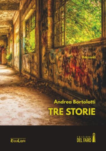 Tre storie - Andrea Bortolotti |