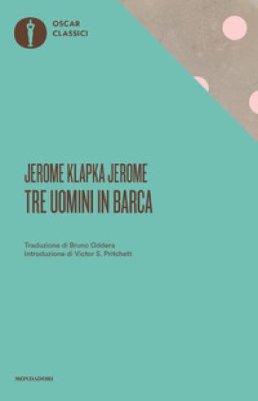 Tre uomini in barca - Jerome Klapka Jerome |