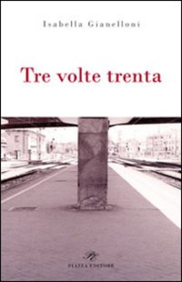 Tre volte trenta - Isabella Gianelloni | Kritjur.org