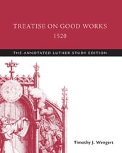 Treatise on Good Works, 1520