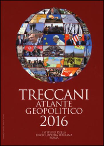 Treccani. Atlante geopolitico 2016