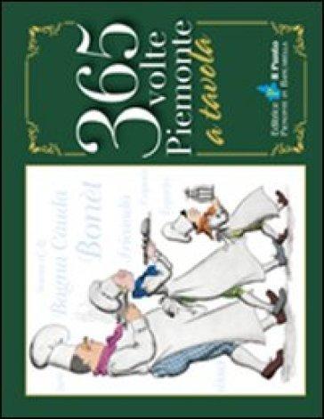 Trecentosessantacinque volte Piemonte a tavola - Bruno Gambarotta   Rochesterscifianimecon.com