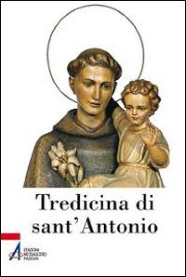 Tredicina di sant'Antonio - T. De Poi | Ericsfund.org