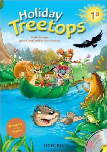 Treetops on holiday. Student's book. Per la 1ª classe elementare. Con CD-ROM