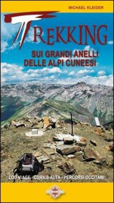 Trekking sui grandi anelli delle Alpi cuneesi. Lou Viage, La Curnis, percorsi occitani - Michael Kleider   Rochesterscifianimecon.com