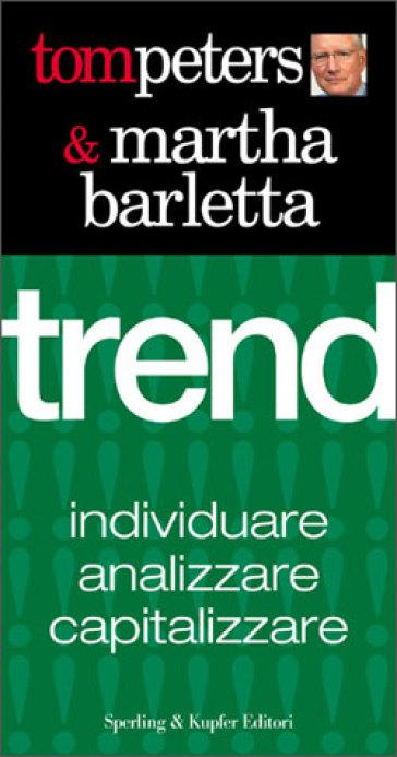 Trend. Individuare, analizzare, capitalizzare - Tom Peters | Thecosgala.com