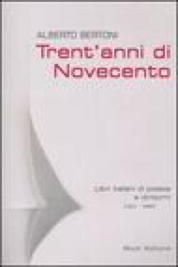 Trent'anni di Novecento. Libri italiani di poesia e dintorni (1971-2000) - Alberto Bertoni   Rochesterscifianimecon.com