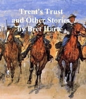 Trent s Trust and Other Stories