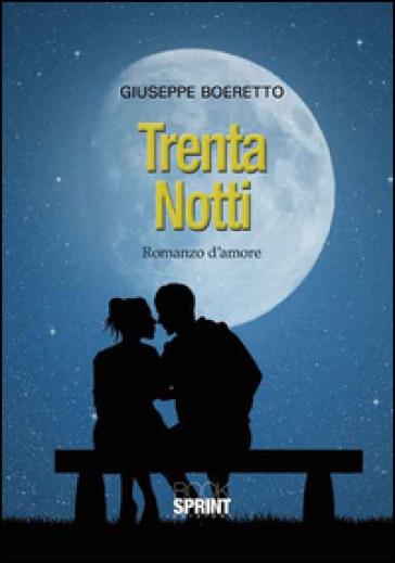 Trenta notti - Giuseppe Boeretto  