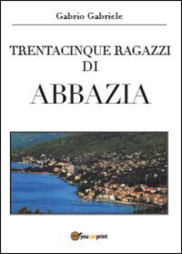 Trentacinque ragazzi di Abbazia - Gabriele Gabrio   Jonathanterrington.com