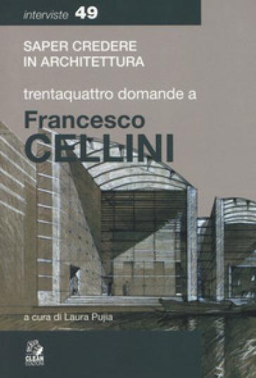Trentaquattro domande a Francesco Cellini - L. Pujia |