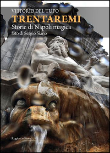 Trentaremi. Storie di Napoli magica - Vittorio Del Tufo pdf epub