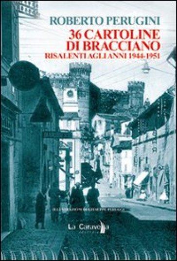 Trentasei cartoline di Bracciano risalenti agli anni 1944-1951 - Roberto Perugini  