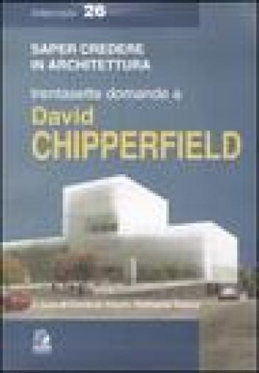 Trentasette domande a David Chipperfield