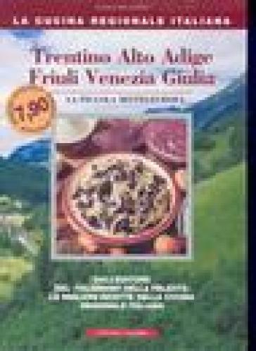 Trentino Alto Adige, Friuli Venezia Giulia. La piccola mitteleuropa - Enrico Médail | Rochesterscifianimecon.com