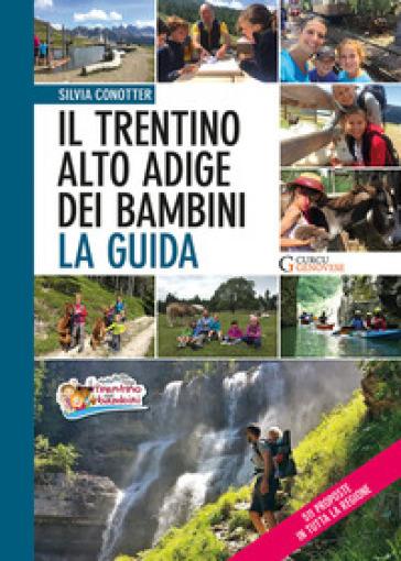 Il Trentino Alto Adige dei bambini. La guida - Silvia Conotter |