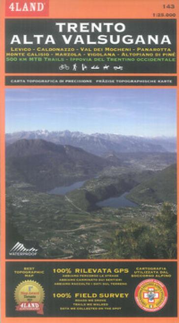 Trento Alta Valsugana. Levico, Caldonazzo, Val dei Mocheni, Panarotta,... 500 km MTB trails, Ippovia del Trentino occidentale. Carta topografica di precisione 1:25.000 n. 143