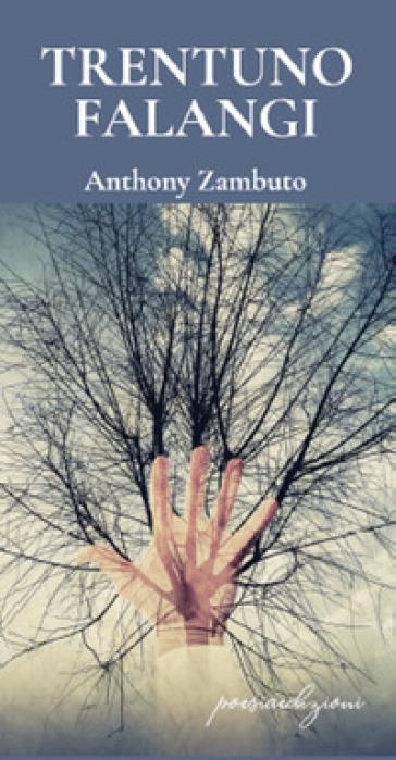 Trentuno falangi - Anthony Zambuto |