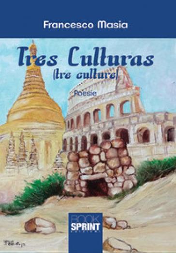 Tres culturas (tre culture) - Francesco Masia |