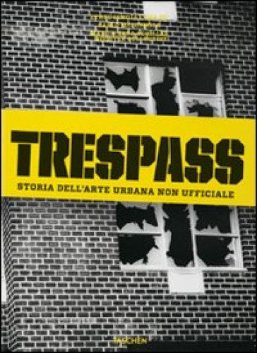 Trespass. Storia dell'arte urbana - Carlo McCormick  