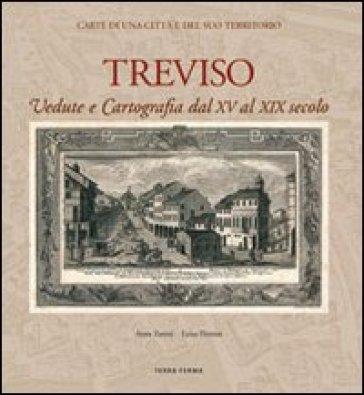 Treviso. Vedute e cartografia dal XV al XIX secolo - Anna Zanini pdf epub