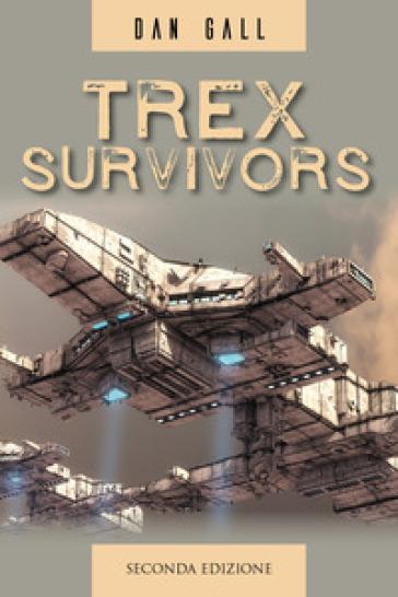 Trex survivors. Ediz. italiana - Dan Gall   Rochesterscifianimecon.com