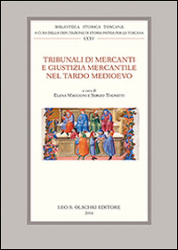 Tribunali di mercanti e giustizia mercantile nel tardo Medioevo - E. Maccioni | Thecosgala.com