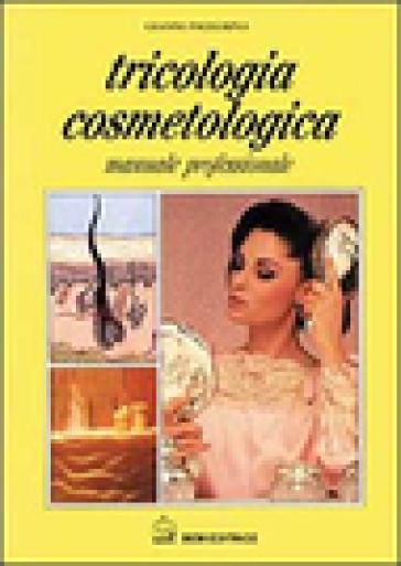 Tricologia cosmetologica - Gianni Proserpio   Rochesterscifianimecon.com