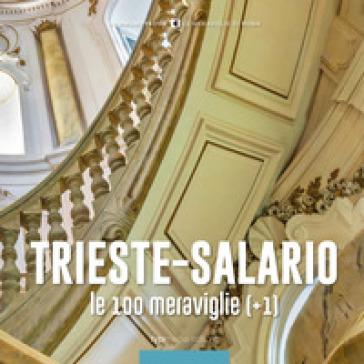 Trieste-Salario, le 100 meraviglie (+1) - M. Gatti |