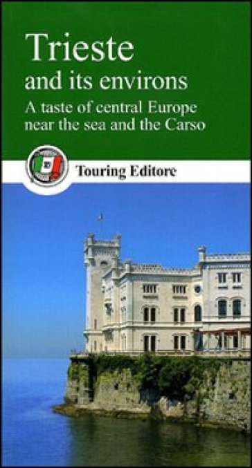 Trieste and its environs. A taste of central Europe near the sea and the Carso