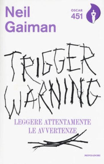 Trigger Warning. Leggere attentamente le avvertenze - Neil Gaiman |