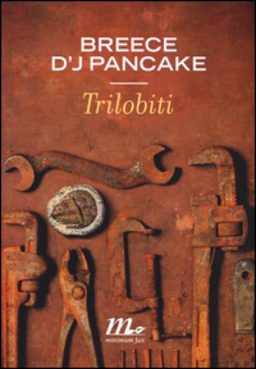 Trilobiti - Breece D'J Pancake |