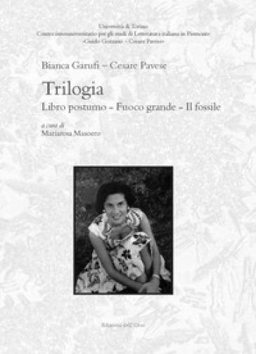 Trilogia: Libro postumo-Fuoco grande-Il fossile. Ediz. critica - Cesare Pavese pdf epub