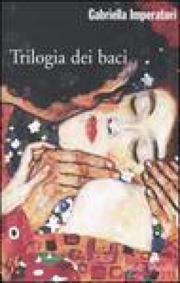 Trilogia dei baci - Gabriella Imperatori  