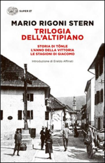 Trilogia dell'altipiano - Mario Rigoni Stern |