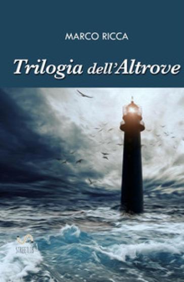 Trilogia dell'altrove - Marco Ricca | Ericsfund.org