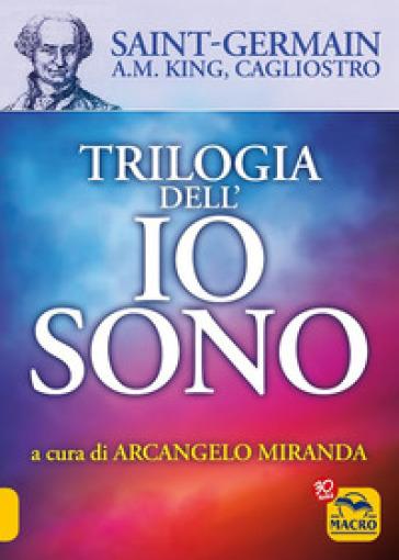 Trilogia dell'io sono - Allesandro (conte di) Cagliostro | Thecosgala.com