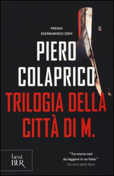 Trilogia della città di M. - Piero Colaprico |