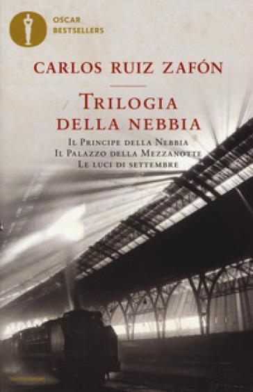 Trilogia della nebbia: Il principe della nebbia-Il palazzo della mezzanotte-Le luci di settembre - Carlos Ruiz Zafon  