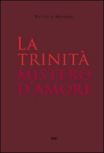 Trinità mistero d'amore (La) - Battista Mondin | Rochesterscifianimecon.com