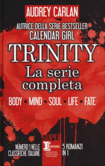 Trinity. La serie completa: Body-Mind-Soul-Life-Fate - Audrey Carlan pdf epub