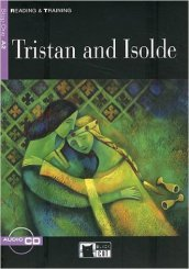 Tristan and Isolde. Con CD Audio