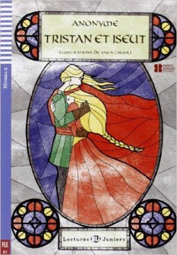 Tristan et Iseut. Con CD Audio. Con espansione online - Anonimo  
